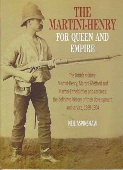 *NEW IN* Martini Henry for Queen and Empire  the Definitive History 1869-1904. Hardback. *Author Signed Copies*